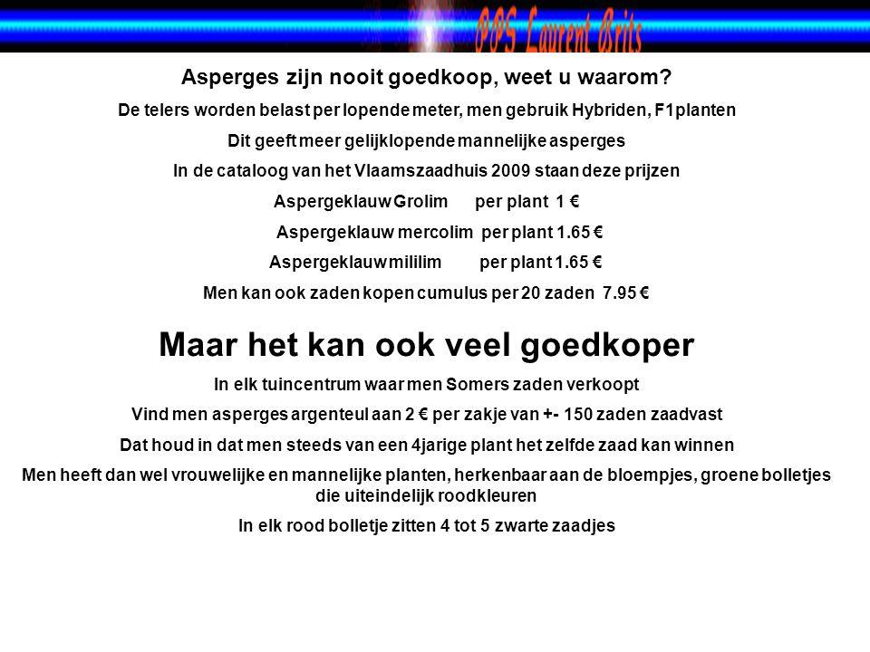 vrijdag 4 juli 2014 om 07:01:52 Asperges het witte Goud Waarom die benaming ? Vanaf volgende Dia klikken voor verder