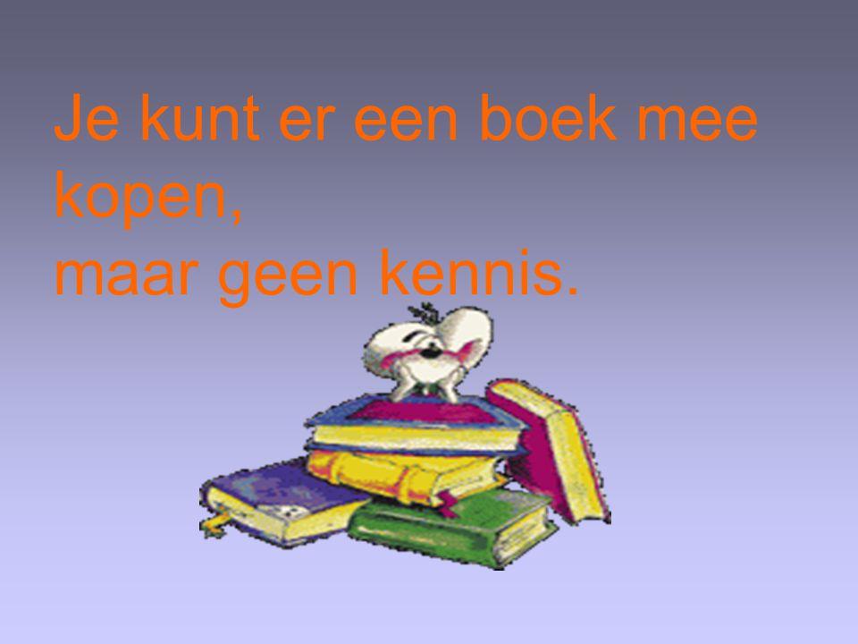 Je kunt er een boek mee kopen, maar geen kennis.