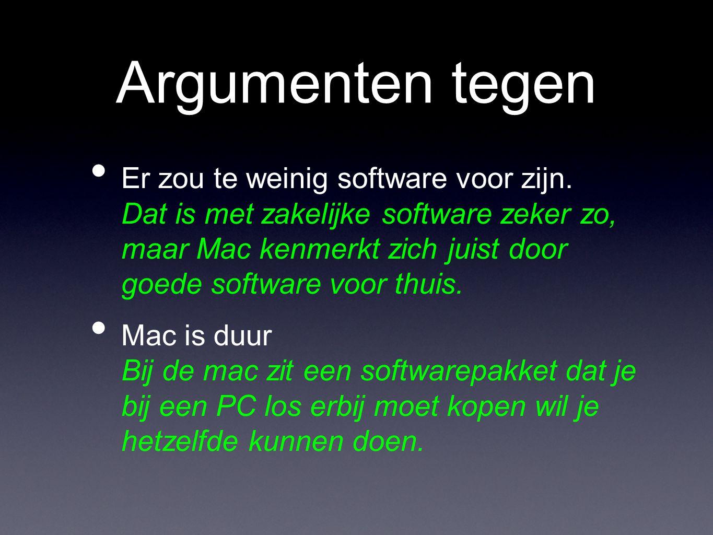 Argumenten tegen • Er zou te weinig software voor zijn.