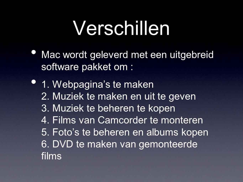 Verschillen • Mac wordt geleverd met een uitgebreid software pakket om : • 1.