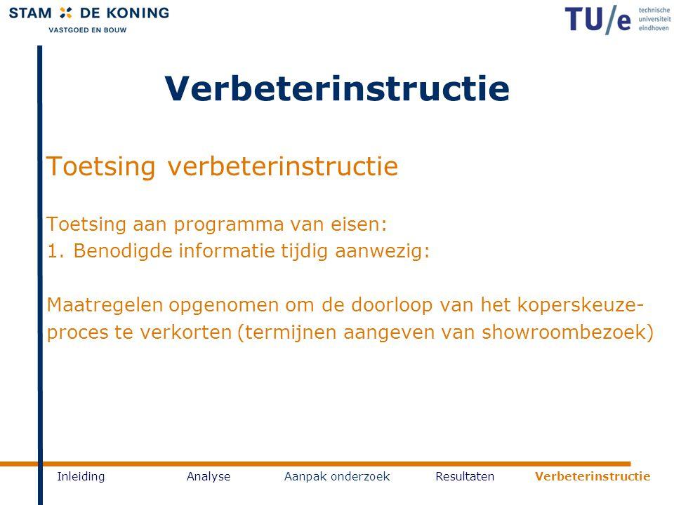 Verbeterinstructie Toetsing verbeterinstructie Toetsing aan programma van eisen: 1.Benodigde informatie tijdig aanwezig: Maatregelen opgenomen om de d