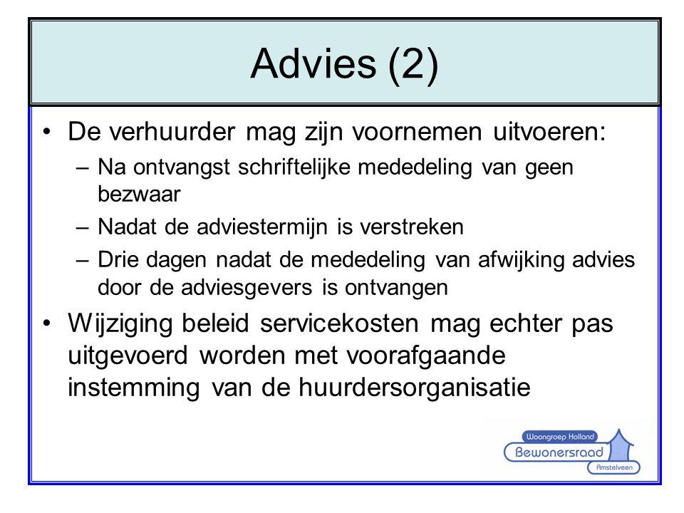 •De verhuurder mag zijn voornemen uitvoeren: –Na ontvangst schriftelijke mededeling van geen bezwaar –Nadat de adviestermijn is verstreken –Drie dagen