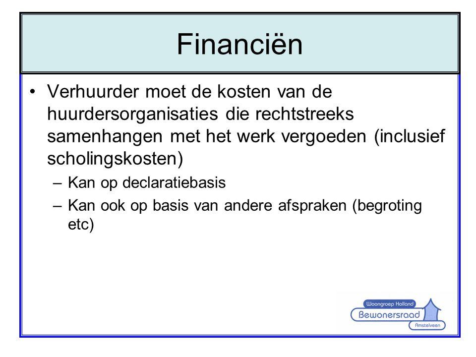 •Verhuurder moet de kosten van de huurdersorganisaties die rechtstreeks samenhangen met het werk vergoeden (inclusief scholingskosten) –Kan op declara