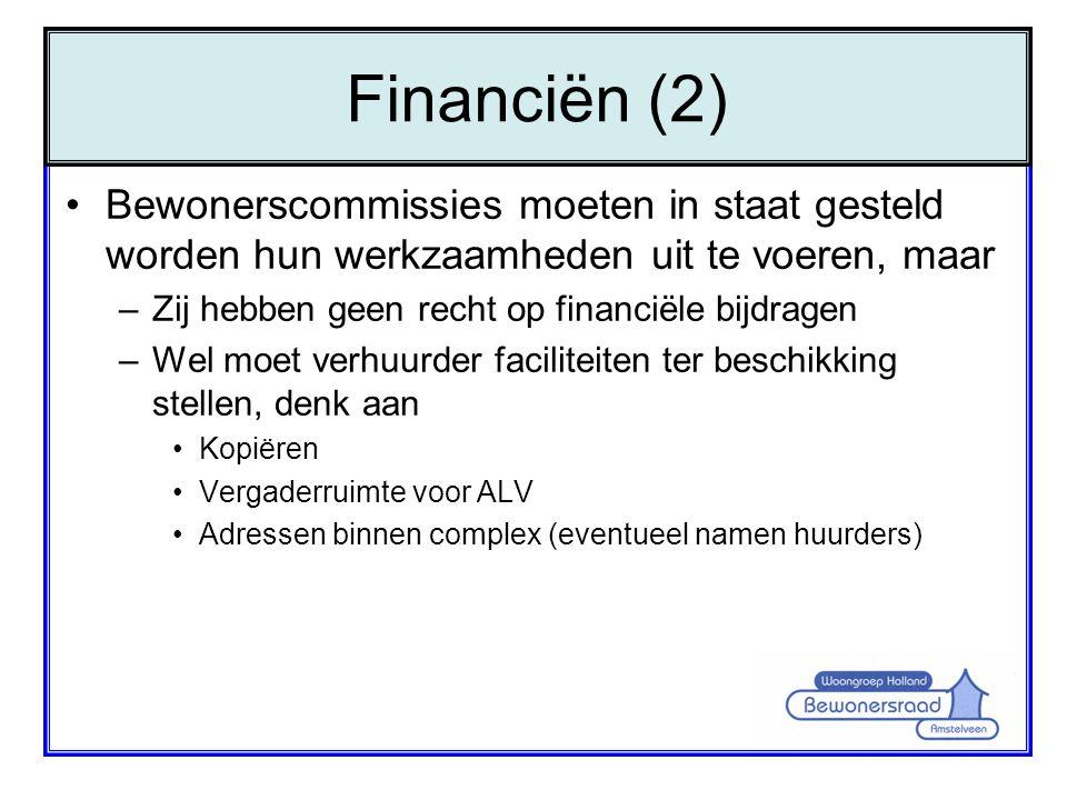 •Bewonerscommissies moeten in staat gesteld worden hun werkzaamheden uit te voeren, maar –Zij hebben geen recht op financiële bijdragen –Wel moet verh