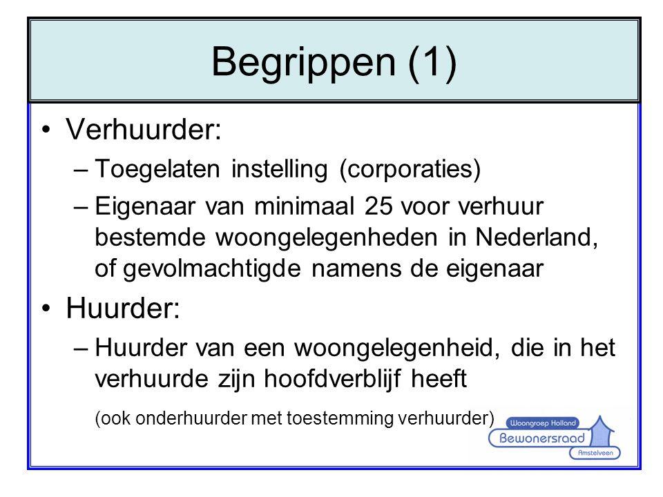 •Verhuurder: –Toegelaten instelling (corporaties) –Eigenaar van minimaal 25 voor verhuur bestemde woongelegenheden in Nederland, of gevolmachtigde nam