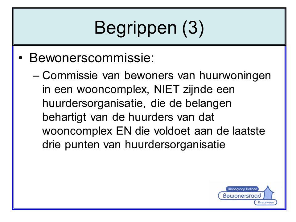 •Bewonerscommissie: –Commissie van bewoners van huurwoningen in een wooncomplex, NIET zijnde een huurdersorganisatie, die de belangen behartigt van de