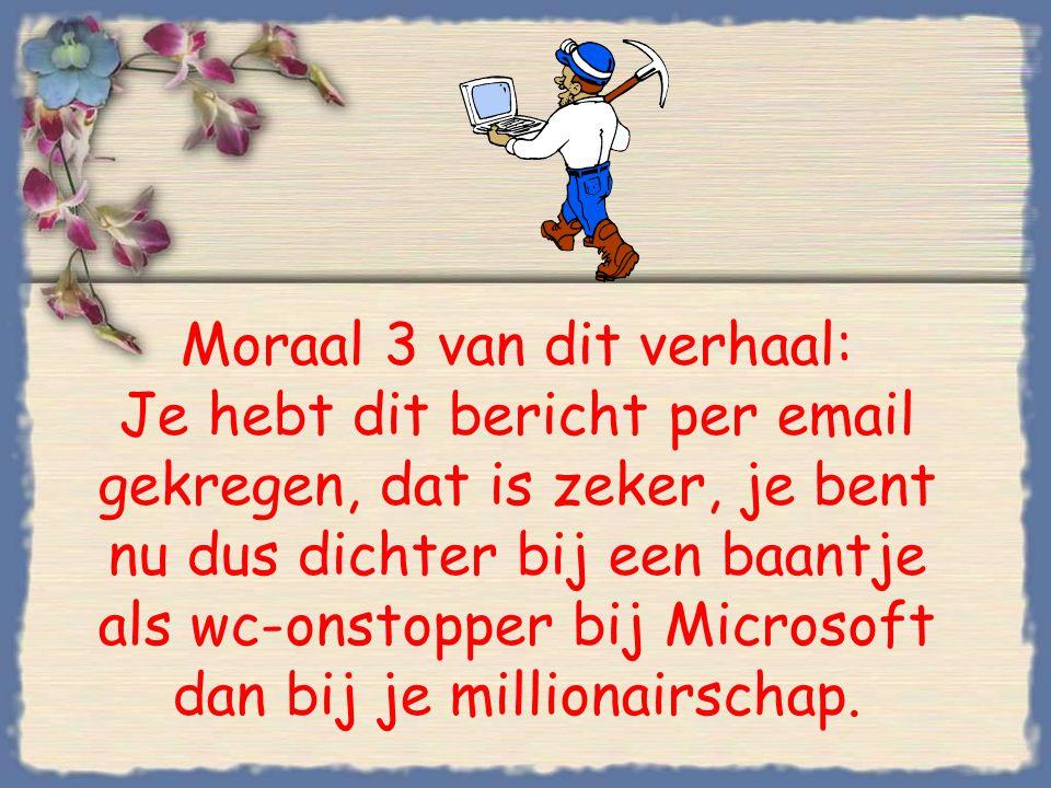 Moraal 2 van dit verhaal: Als je geen emailadres hebt en hard werkt, kun je millionair worden.
