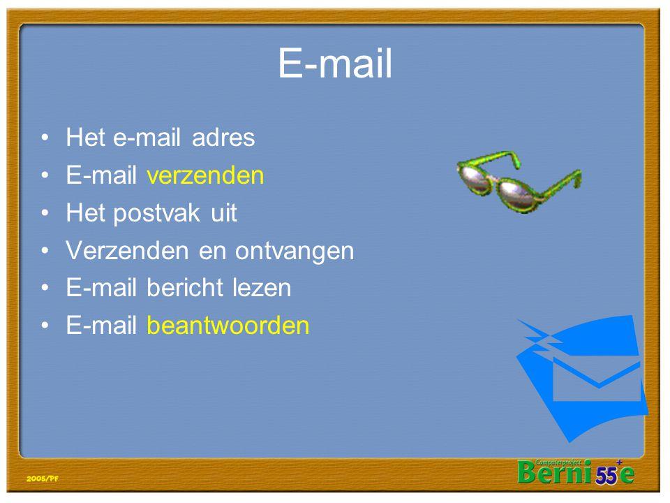 E-mail •Het e-mail adres •E-mail verzenden •Het postvak uit •Verzenden en ontvangen •E-mail bericht lezen •E-mail beantwoorden