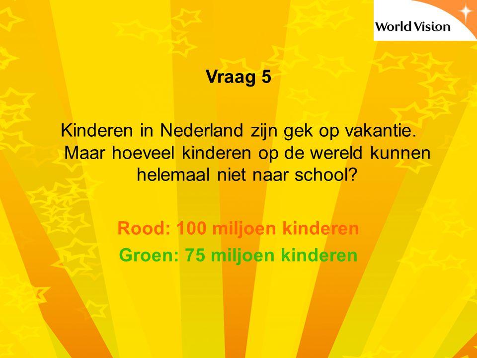 Vraag 5 Kinderen in Nederland zijn gek op vakantie.
