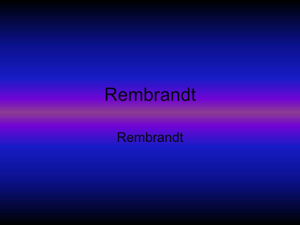 Hoe leefde hij •I•Iemand vroeg of Rembrandt een schilderij wilde maken.