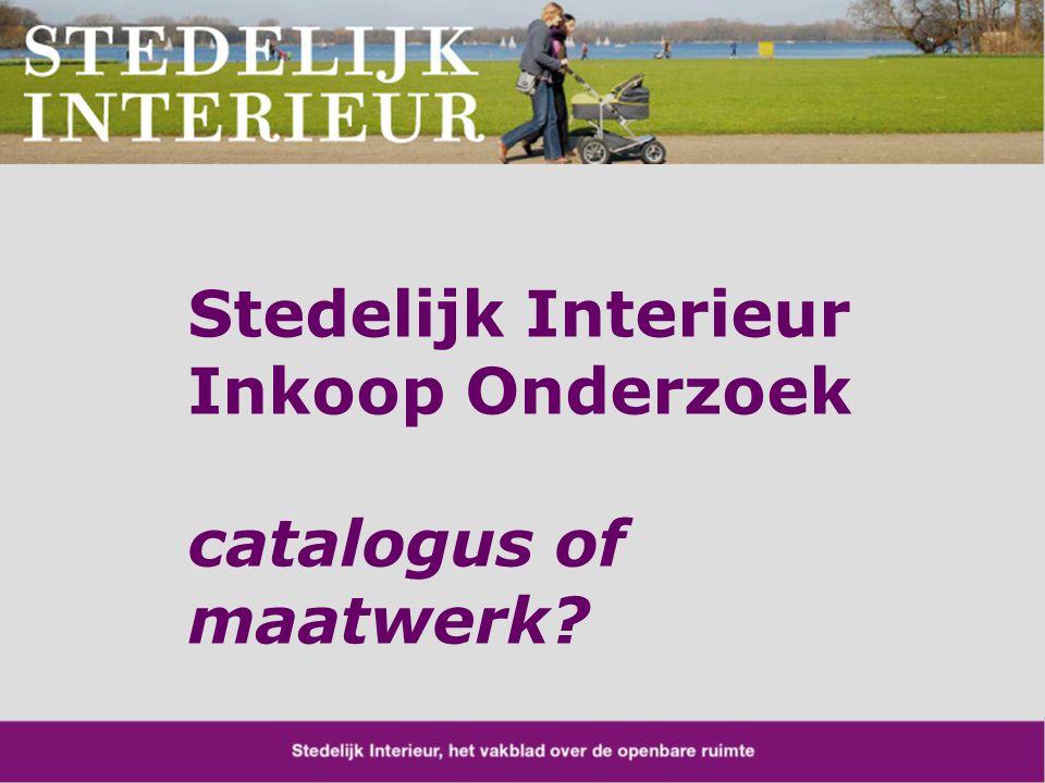 Stedelijk Interieur Inkoop Onderzoek catalogus of maatwerk