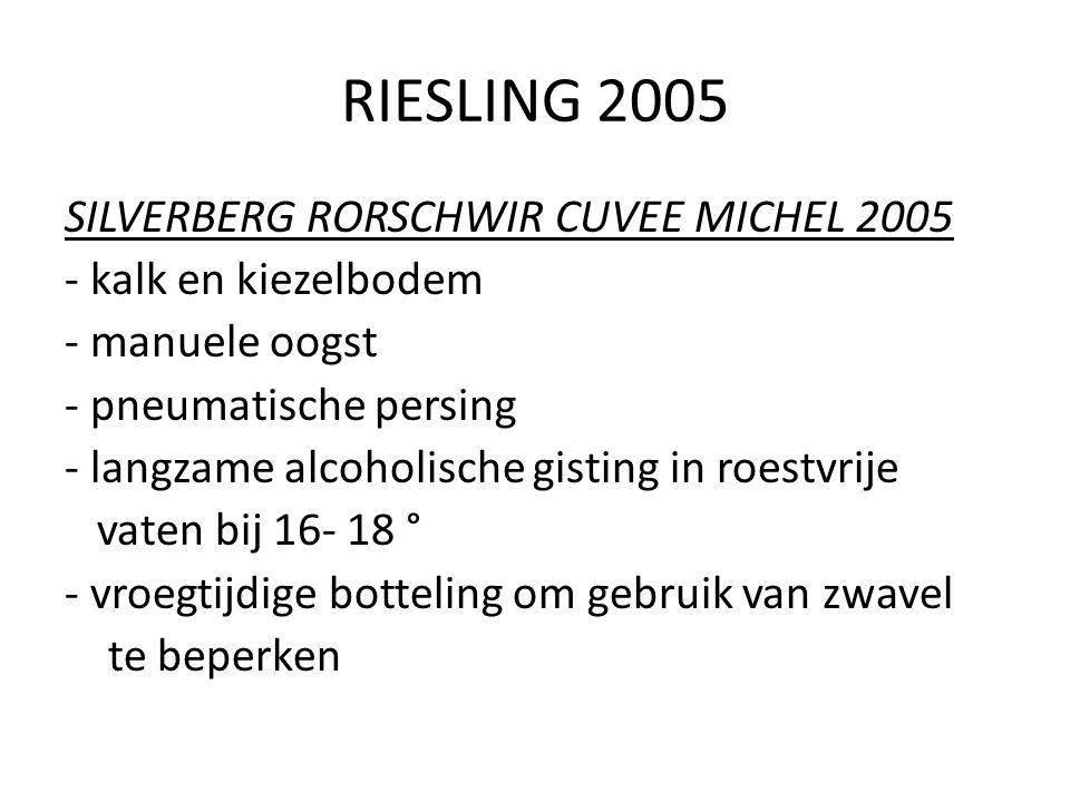 RIESLING 2005 SILVERBERG RORSCHWIR CUVEE MICHEL 2005 - kalk en kiezelbodem - manuele oogst - pneumatische persing - langzame alcoholische gisting in r