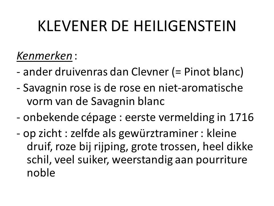 KLEVENER DE HEILIGENSTEIN Kenmerken : - ander druivenras dan Clevner (= Pinot blanc) - Savagnin rose is de rose en niet-aromatische vorm van de Savagn