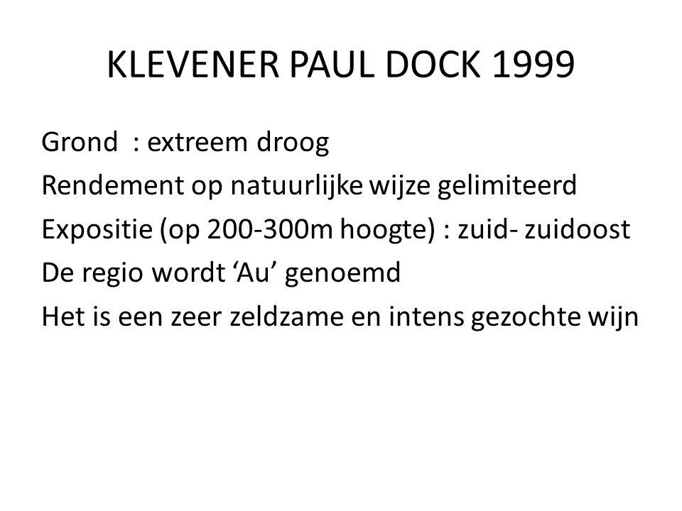 KLEVENER PAUL DOCK 1999 Grond : extreem droog Rendement op natuurlijke wijze gelimiteerd Expositie (op 200-300m hoogte) : zuid- zuidoost De regio word