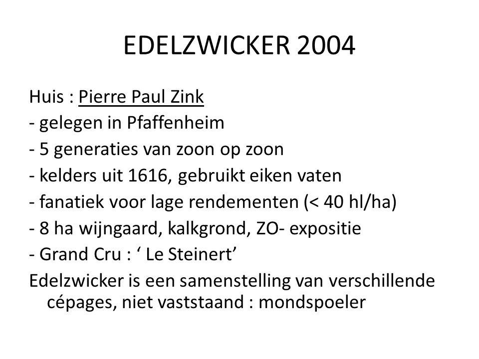EDELZWICKER 2004 Huis : Pierre Paul Zink - gelegen in Pfaffenheim - 5 generaties van zoon op zoon - kelders uit 1616, gebruikt eiken vaten - fanatiek