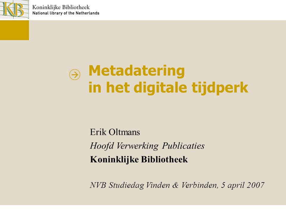 Koninklijke Bibliotheek – National Library of the Netherlands Vinden & Verbinden Overzicht •Kader •Problemen en uitdagingen •Daarop inspelen •Conclusie