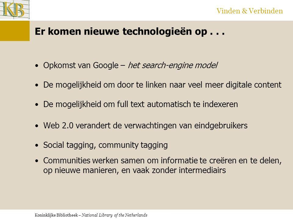 Koninklijke Bibliotheek – National Library of the Netherlands Vinden & Verbinden De klant heeft andere verwachtingen...