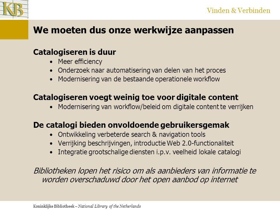 Koninklijke Bibliotheek – National Library of the Netherlands Vinden & Verbinden Ontwikkeling van metadataketens 1.
