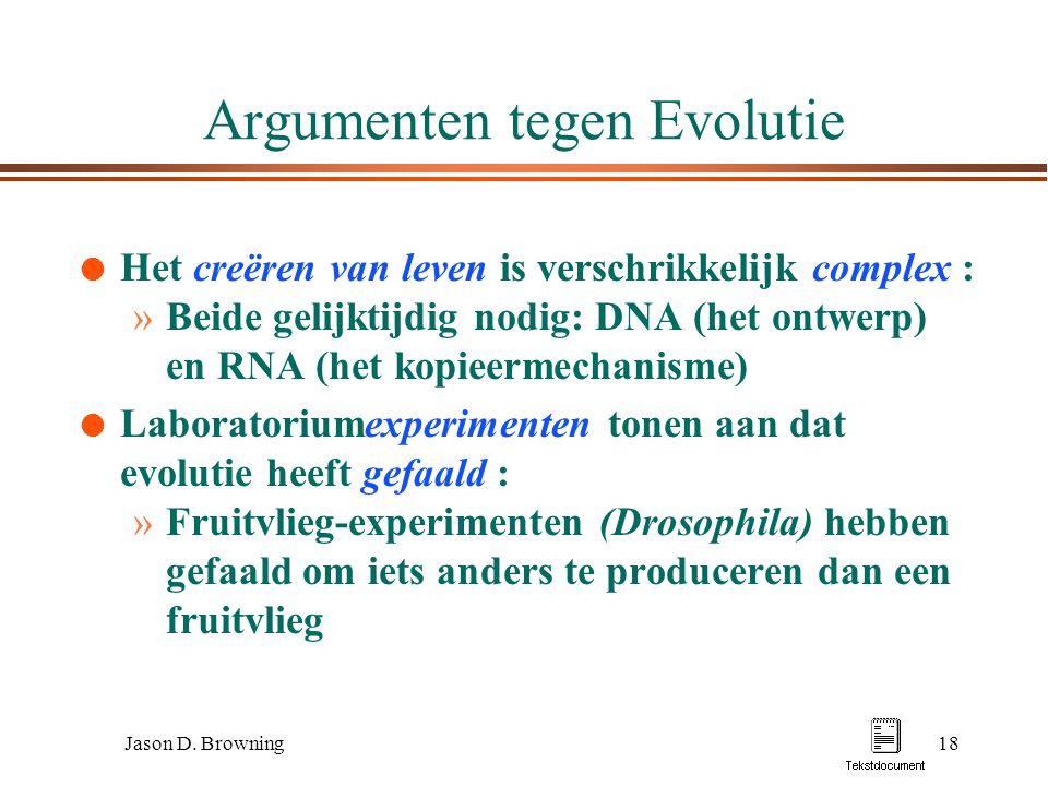 Jason D. Browning18 Argumenten tegen Evolutie l Het creëren van leven is verschrikkelijk complex : »Beide gelijktijdig nodig: DNA (het ontwerp) en RNA