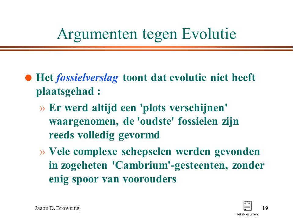 Jason D. Browning19 Argumenten tegen Evolutie l Het fossielverslag toont dat evolutie niet heeft plaatsgehad : »Er werd altijd een 'plots verschijnen'