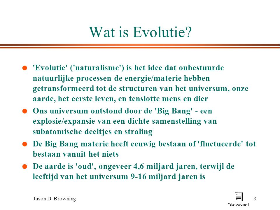 Jason D.Browning8 Wat is Evolutie.