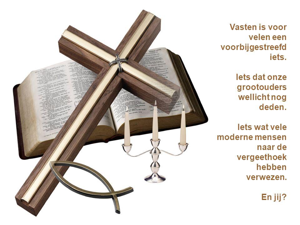 Kijk eens op een andere manier naar : Vasten... Een modern gegeven Voor moderne gelovigen