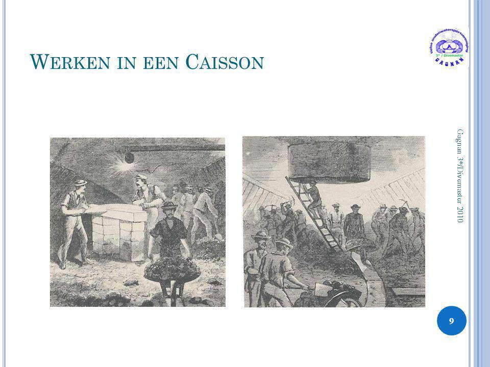 W ERKEN IN EEN C AISSON 9 Gagnan 3*/Divemaster 2010