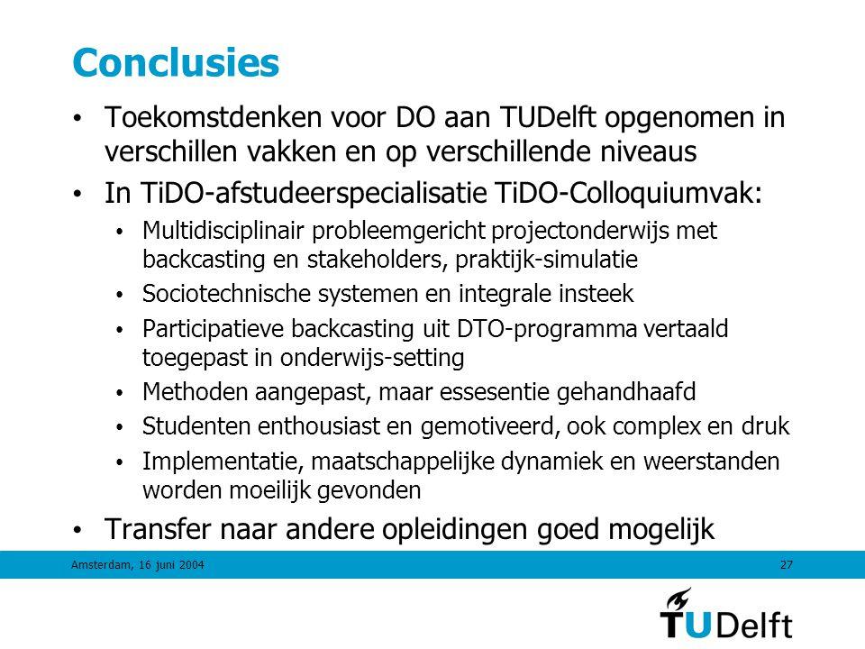 Amsterdam, 16 juni 200426 TiDO Colloquimvak: Stap 5 Stap 5Agenda, inbedding & follow-up •Hoe ga je inbedding & follow-up agenda realiseren en wie zijn nodig.