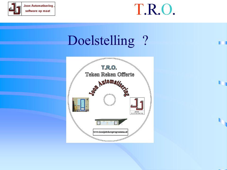 T.R.O. doelstelling Doelstelling ?