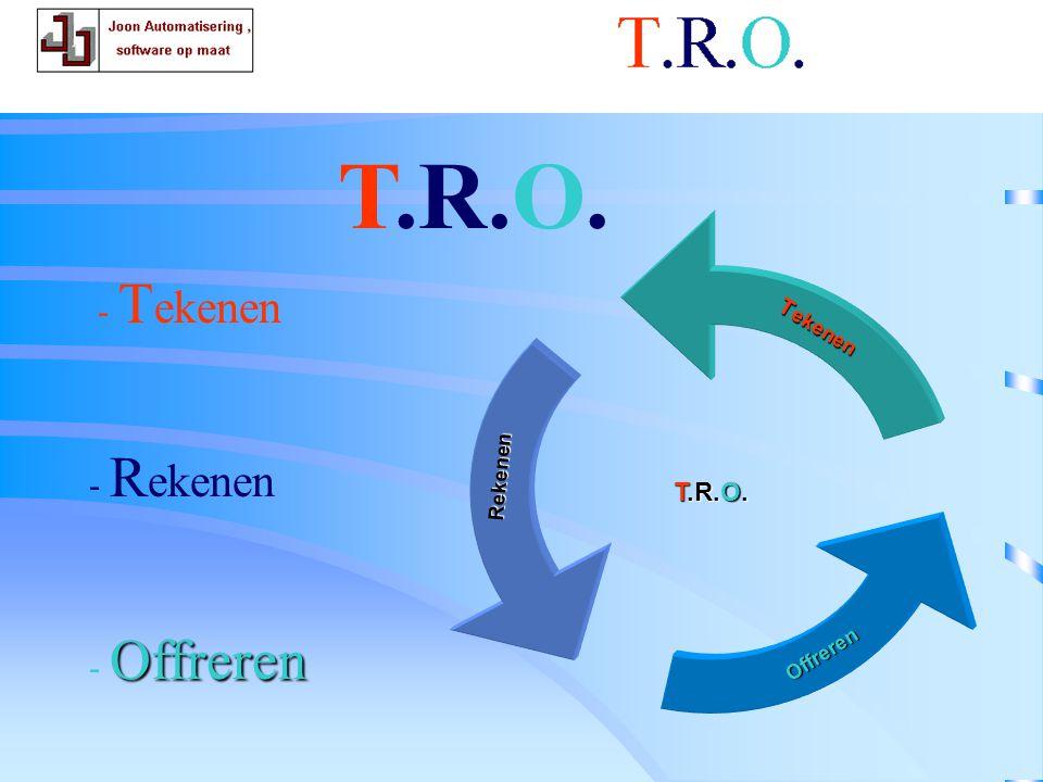 T.R.O. offerte T.R.O. - T ekenen - R ekenen Offreren - Offreren T.R.O. T ekenen Rekenen Offreren