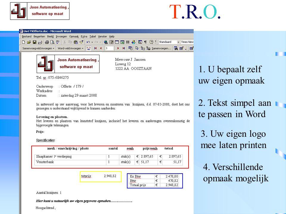 T.R.O.documenten 1. U bepaalt zelf uw eigen opmaak 2.