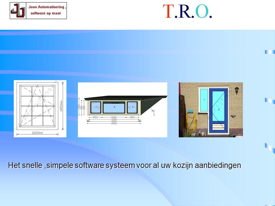 T.R.O. conclusie Het snelle,simpele software systeem voor al uw kozijn aanbiedingen