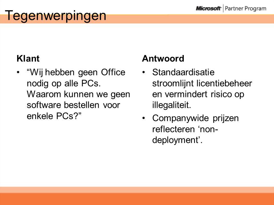 Tegenwerpingen Klant • Wij hebben geen Office nodig op alle PCs.