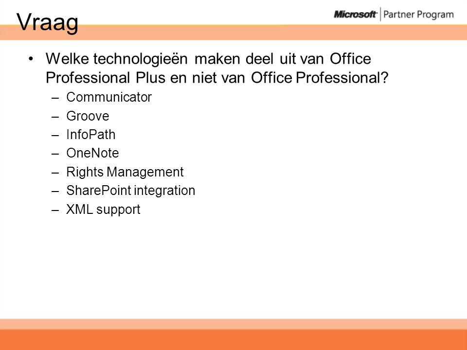 Vraag •Welke technologieën maken deel uit van Office Professional Plus en niet van Office Professional.