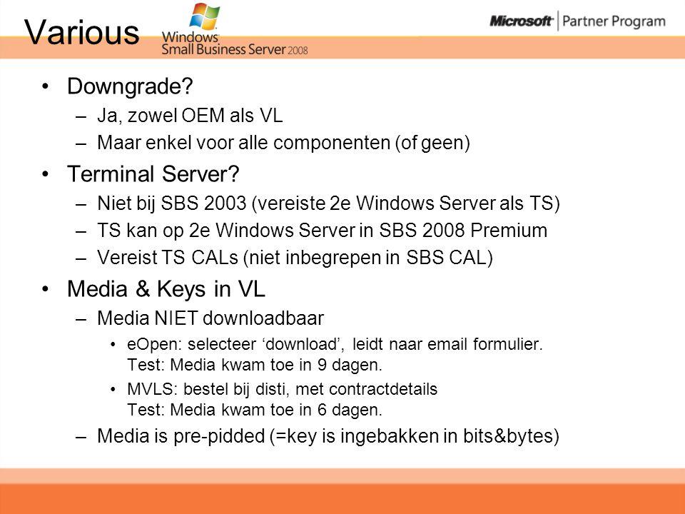 •Downgrade. –Ja, zowel OEM als VL –Maar enkel voor alle componenten (of geen) •Terminal Server.