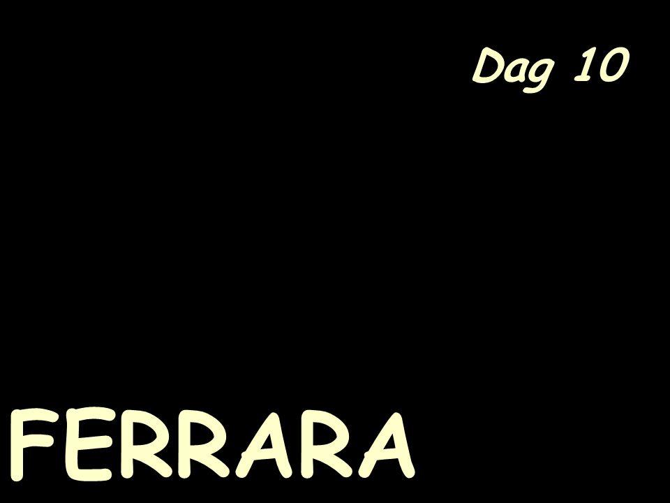 Dag 10 FERRARA