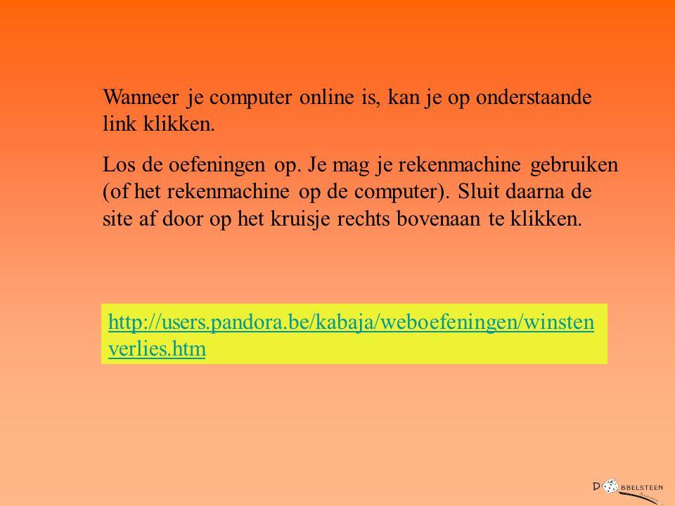 Wanneer je computer online is, kan je op onderstaande link klikken. Los de oefeningen op. Je mag je rekenmachine gebruiken (of het rekenmachine op de