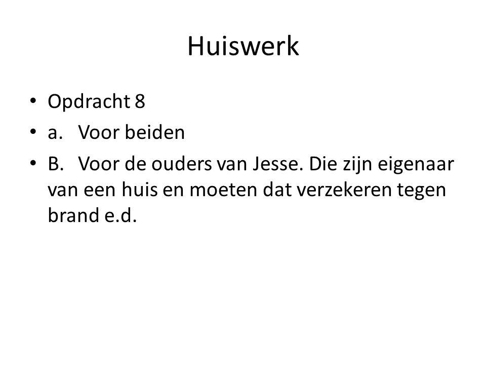 Huiswerk • Opdracht 8 • a.Voor beiden • B.Voor de ouders van Jesse.