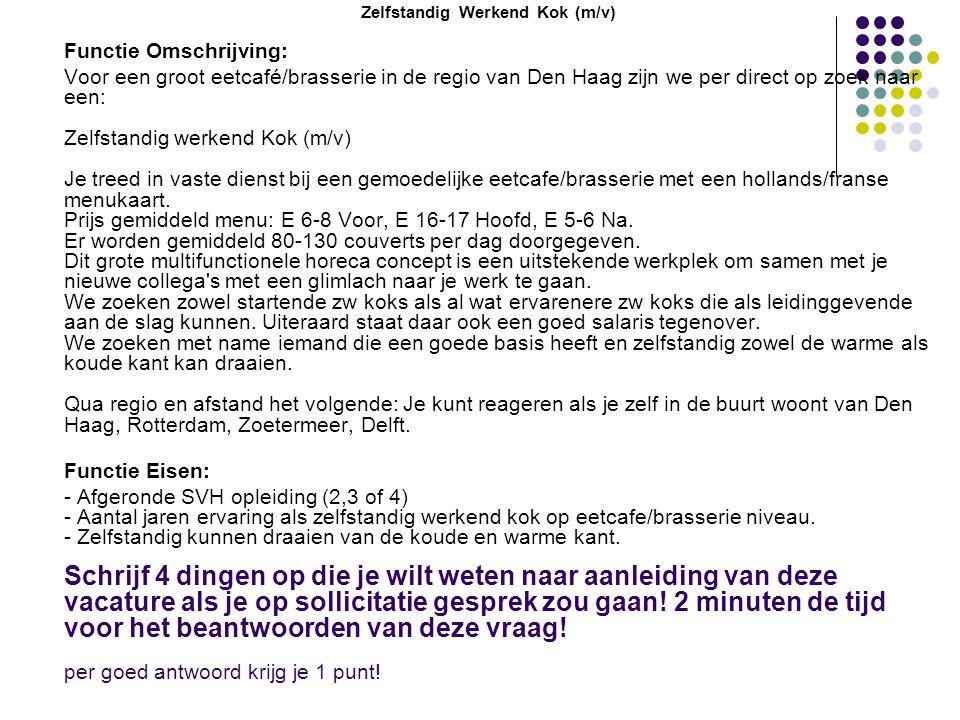 Zelfstandig Werkend Kok (m/v) Functie Omschrijving: Voor een groot eetcafé/brasserie in de regio van Den Haag zijn we per direct op zoek naar een: Zel