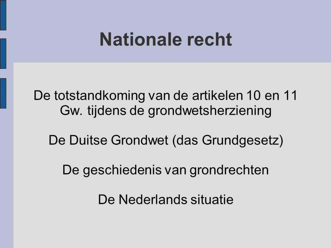 Nationale recht De totstandkoming van de artikelen 10 en 11 Gw. tijdens de grondwetsherziening De Duitse Grondwet (das Grundgesetz) De geschiedenis va