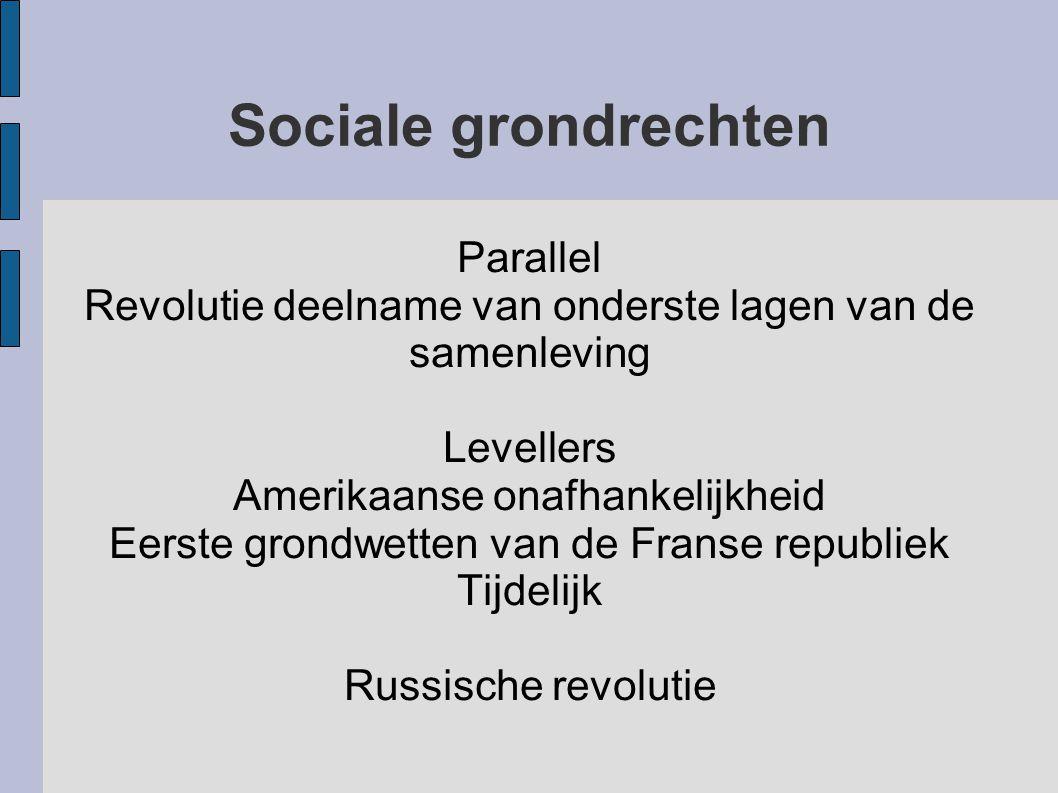 Parallel Revolutie deelname van onderste lagen van de samenleving Levellers Amerikaanse onafhankelijkheid Eerste grondwetten van de Franse republiek T