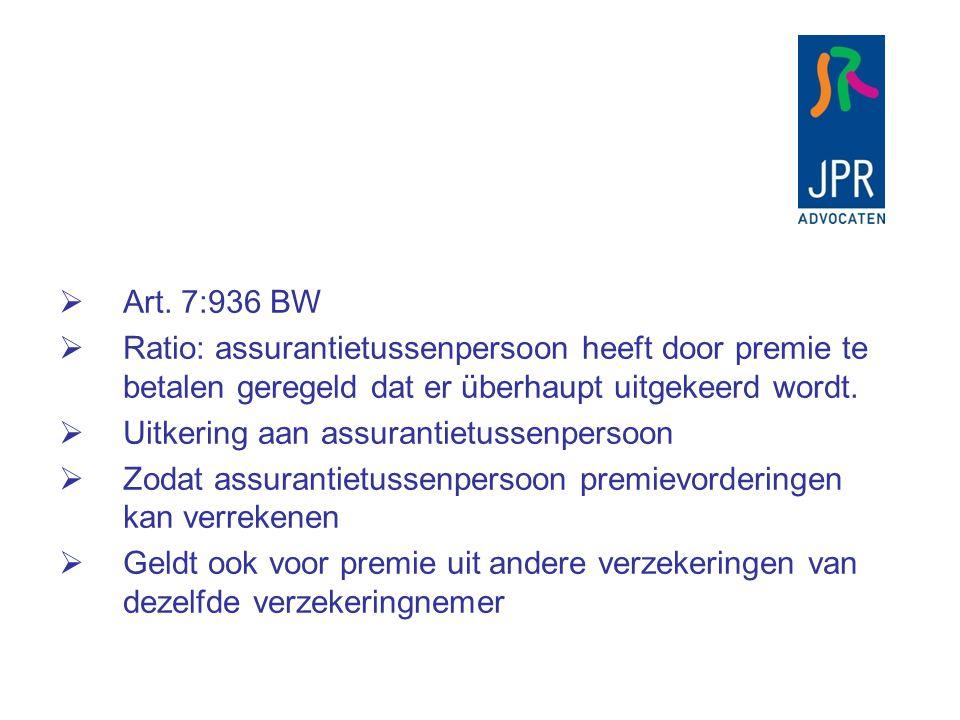  Art. 7:936 BW  Ratio: assurantietussenpersoon heeft door premie te betalen geregeld dat er überhaupt uitgekeerd wordt.  Uitkering aan assurantietu