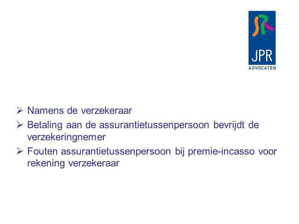 2.2 Verzekerde is gehouden de premie aan de makelaar te vergoeden.