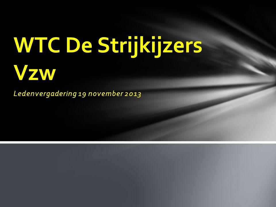 Ledenvergadering 19 november 2013 WTC De Strijkijzers Vzw
