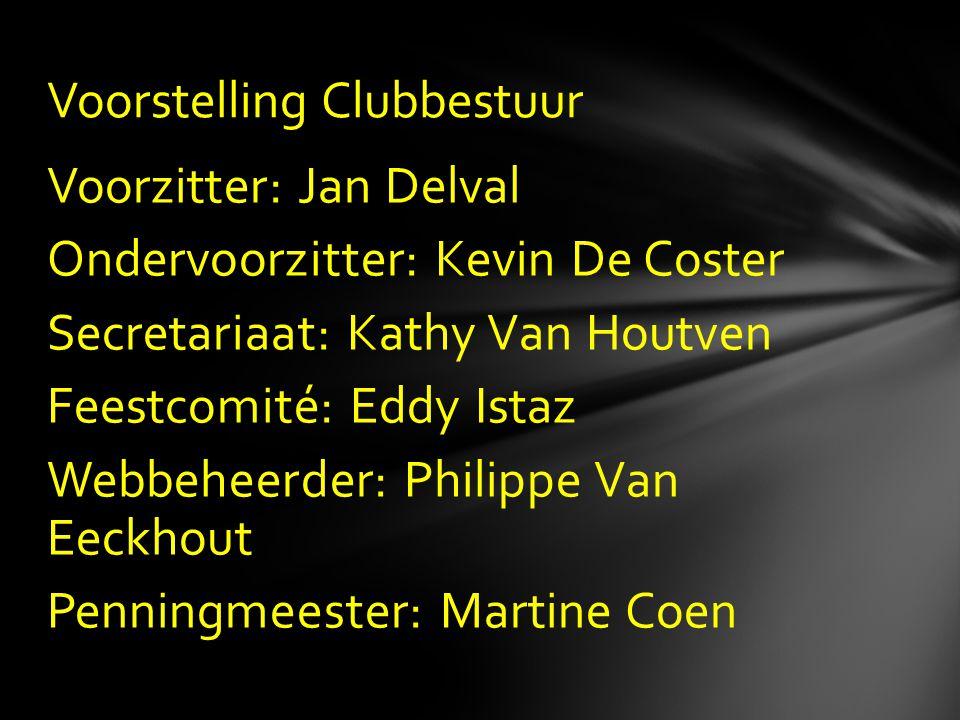 Voorzitter: Jan Delval Ondervoorzitter: Kevin De Coster Secretariaat: Kathy Van Houtven Feestcomité: Eddy Istaz Webbeheerder: Philippe Van Eeckhout Pe
