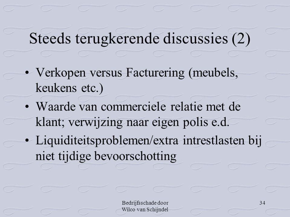 Bedrijfsschade door Wilco van Schijndel 34 Steeds terugkerende discussies (2) •Verkopen versus Facturering (meubels, keukens etc.) •Waarde van commerc