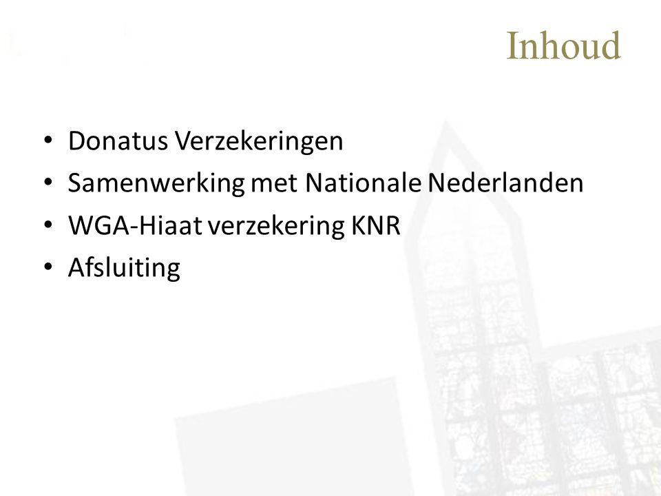 Inhoud • Donatus Verzekeringen • Samenwerking met Nationale Nederlanden • WGA-Hiaat verzekering KNR • Afsluiting