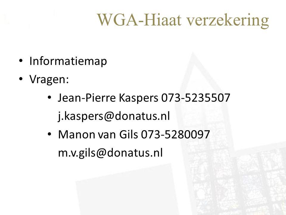 WGA-Hiaat verzekering • Informatiemap • Vragen: • Jean-Pierre Kaspers 073-5235507 j.kaspers@donatus.nl • Manon van Gils 073-5280097 m.v.gils@donatus.n