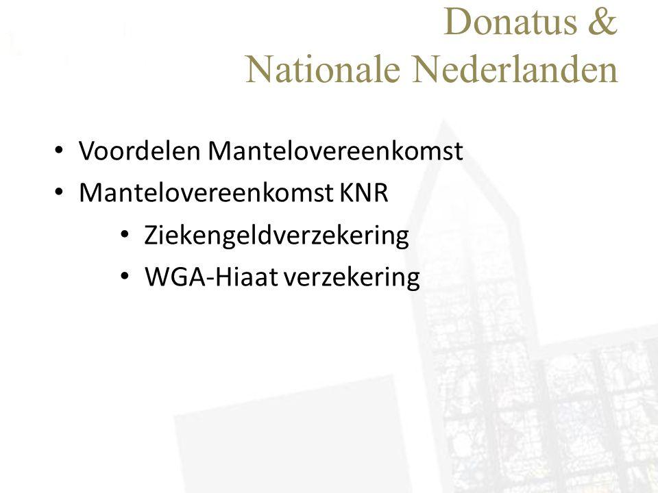 Donatus & Nationale Nederlanden • Voordelen Mantelovereenkomst • Mantelovereenkomst KNR • Ziekengeldverzekering • WGA-Hiaat verzekering