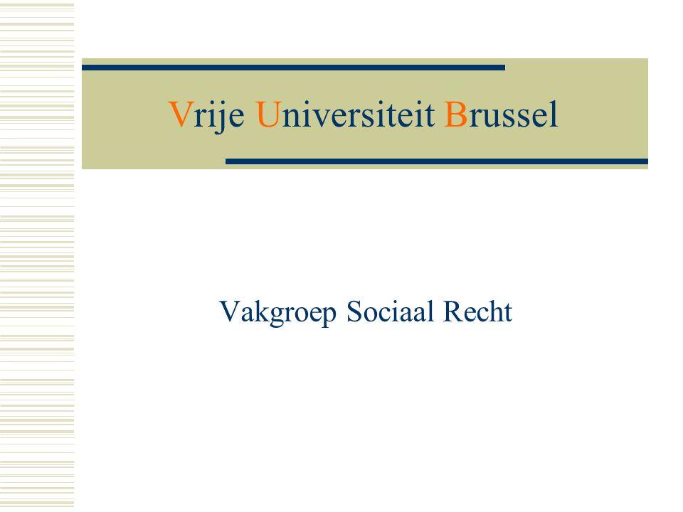 Vrije Universiteit Brussel Vakgroep Sociaal Recht